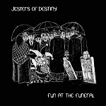 Jesters of Destiny - Fun at the Funeral LP.indd