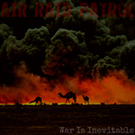 Air Raid Patrol - War is inevitable